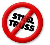 NO STEEL TRUSS